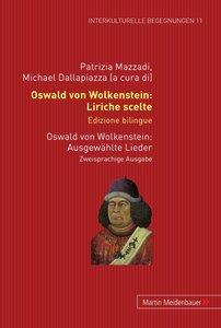 Oswald von Wolkenstein: Liriche scelte. Edizione bilingue