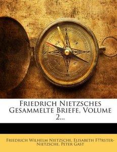 Friedrich Nietzsches Gesammelte Briefe, Volume 2...