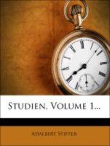 Studien von Adalbert Stifter, erster Band