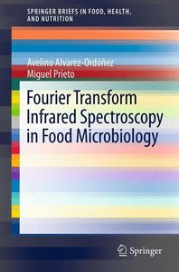 Fourier Transform Infrared Spectroscopy in Food Microbiology