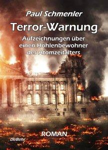 Terror-Warnung - oder - Aufzeichnungen über einen Höhlenbewohner
