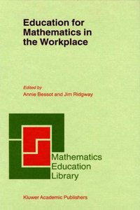 Education for Mathematics in the Workplace