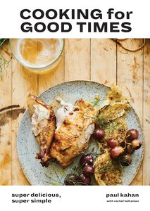 Cooking for Good Times: Simple Recipes for Sharing
