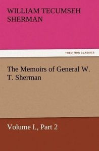 The Memoirs of General W. T. Sherman, Volume I., Part 2