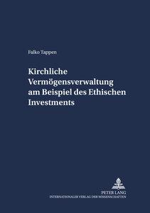Kirchliche Vermögensverwaltung am Beispiel des Ethischen Investm