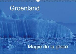 Groenland Magie de la glace (Calendrier mural 2015 DIN A3 horizo