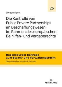 Die Kontrolle von Public Private Partnerships im Beschaffungswes