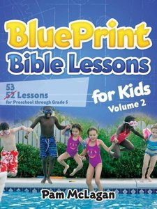 BluePrint Bible Lessons for Kids (Volume 2)