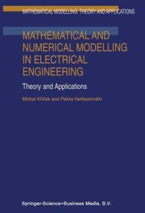Mathematical and Numerical Modelling in Electrical Engineering T