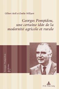 Georges Pompidou, une certaine idée de la modernité agricole et