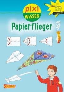 Pixi Wissen 67: VE 5 Papierflieger