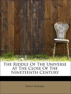 The Riddle Of The Universe At The Close Of The Nineteenth Centur