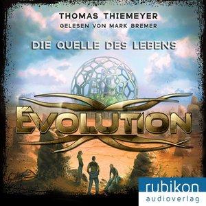 Evolution 3. Die Quelle des Lebens