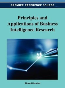 Principles and Applications of Business Intelligence Research