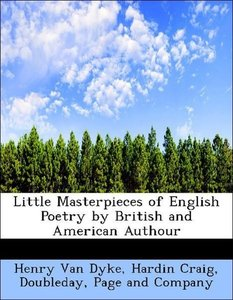 Little Masterpieces of English Poetry by British and American Au