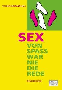 Sex - von Spass war nie die Rede