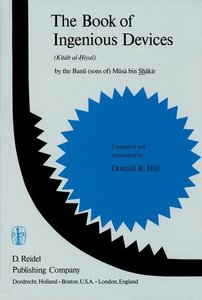 The Book of Ingenious Devices / Kitáb al-¿iyal
