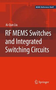 RF MEMS Switches and Integrated Switching Circuits