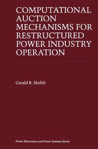 Computational Auction Mechanisms for Restructured Power Industry