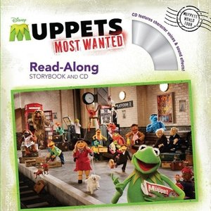 Muppets Most Wanted. Read-Along Storybook and CD