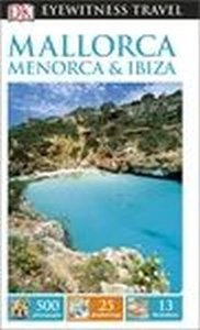 DK Eyewitness Travel Guide: Mallorca, Menorca & Ibiza