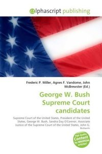 George W. Bush Supreme Court candidates