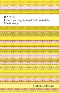 Leben des vergnügten Schulmeisterlein Maria Wutz in Auenthal