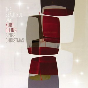 The Beautiful Day...Kurt Elling Sings Christmas