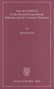 Von der UNESCO in die Generalversammlung: Palästina und die Vere