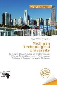 MICHIGAN TECHNOLOGICAL UNIV