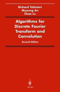 Algorithms for Discrete Fourier Transform and Convolution