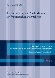Das internationale Zivilverfahren im französischen Rechtskreis