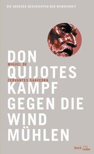 Don Quijotes Kampf gegen die Windmühlen