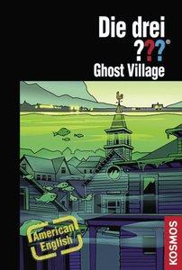 Die drei ??? Ghost Village (drei Fragezeichen)