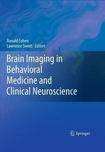 Brain Imaging in Behavioral Medicine and Clinical Neuroscience