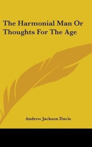 The Harmonial Man Or Thoughts For The Age