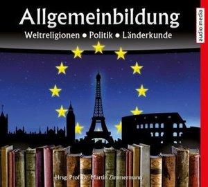 Allgemeinbildung Weltreligionen Politik Länderkunde, 2 Audio-CDs