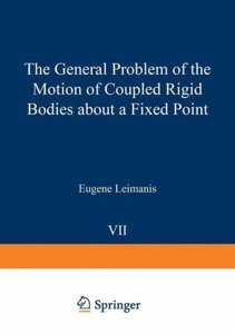 The General Problem of the Motion of Coupled Rigid Bodies about