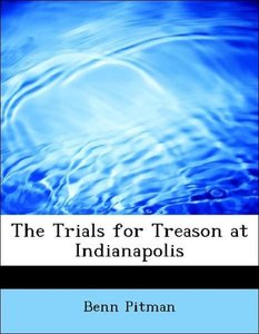 The Trials for Treason at Indianapolis