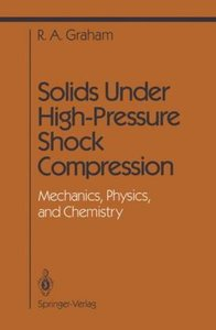 Solids Under High-Pressure Shock Compression