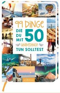 99 Dinge, die du mit 50 unbedingt tun solltest