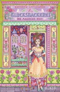 Die Glücksbäckerei 06 - Die magische Zeit