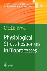Physiological Stress Responses in Bioprocesses