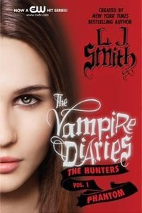 The Vampire Diaries: The Hunters 01. The Phantom