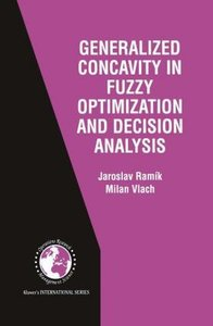 Generalized Concavity in Fuzzy Optimization and Decision Analysi