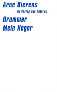 Drummer. / Mein Neger