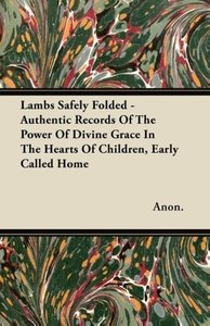 Lambs Safely Folded - Authentic Records Of The Power Of Divine G
