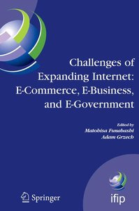 Challenges of Expanding Internet: E-Commerce, E-Business, and E-