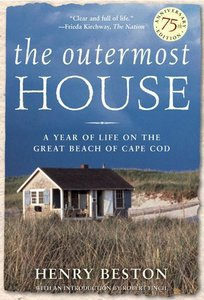 The Outermost House: A Year of Life on the Great Beach of Cape C