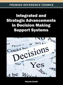 Integrated and Strategic Advancements in Decision Making Support